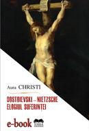 Aura Christi - Dostoievski – Nietzsche. Elogiul suferinței