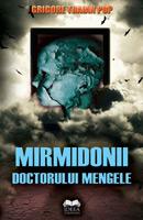 Grigore Traian Pop - Mirmidomii doctorului Mengele